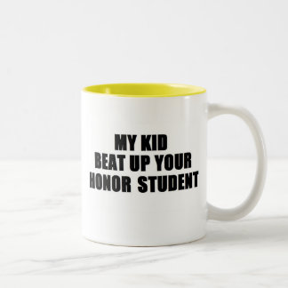 My kid Beat Up Your Honor Student Two-Tone Coffee Mug