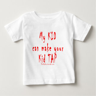 My kid can make your kid tap out baby T-Shirt