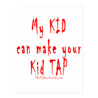 My kid can make your kid tap out postcard
