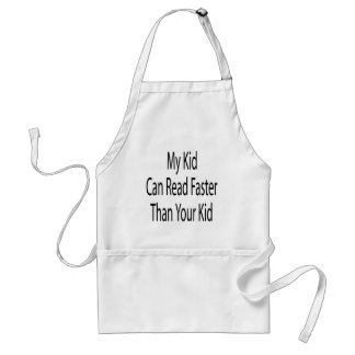 My Kid Can Read Faster Than Your Kid Adult Apron