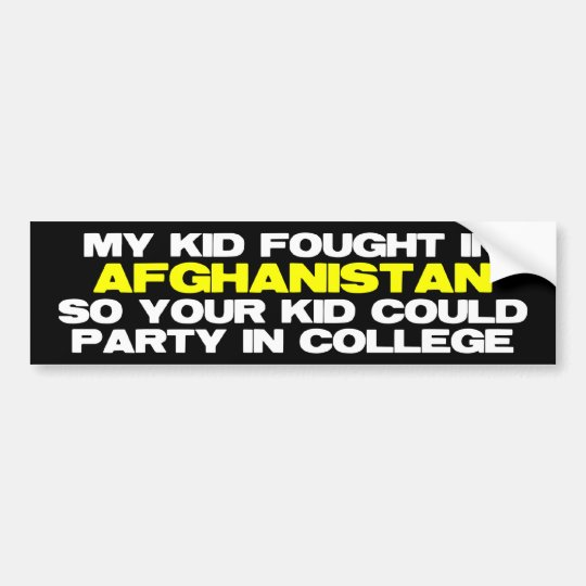 My kid fought in Afghanistan Bumper Sticker