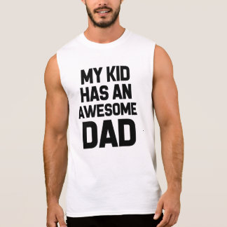 My kid has an awesome dad funny shirt