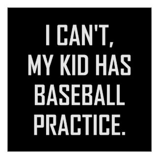 My Kid Has Baseball Practice Funny Poster