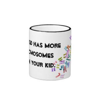 My kid has more Chromosomes Ringer Coffee Mug