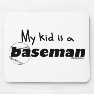 My Kid is a Baseman Mouse Pad