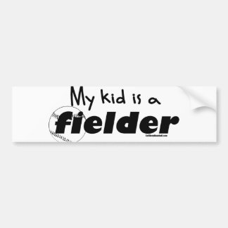 My Kid is a Fielder Car Bumper Sticker