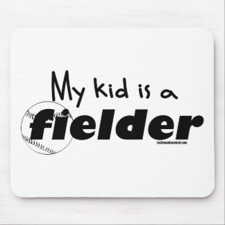 My Kid is a Fielder Mouse Pad