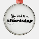 My Kid is a Shortstop Christmas Ornaments