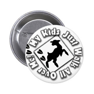 My Kid Just Walk All Over Me (Goat Kids) Pinback Button