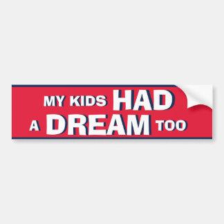 My Kids HAD a DREAM too Car Bumper Sticker
