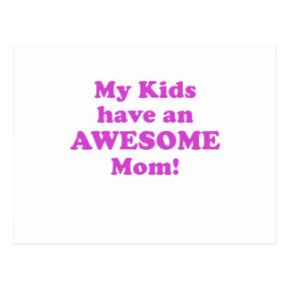 My Kids have an Awesome Mom Postcard