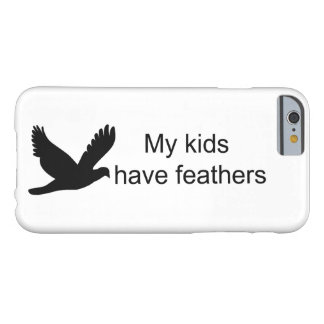 My Kids Have Feathers (Birds) Barely There iPhone 6 Case