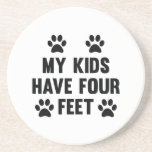 My Kids Have Four Feet Beverage Coaster