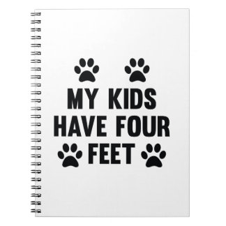 My Kids Have Four Feet Spiral Note Books