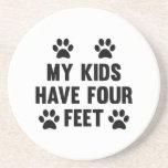 My Kids Have Four Feet Sandstone Coaster