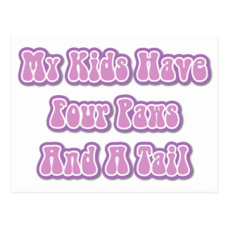 My Kids Have Four Paws and a Tail Postcard