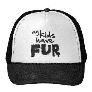 My kids have fur trucker hat