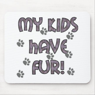 My Kids Have Fur Mouse Pad