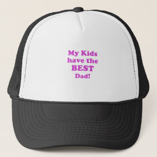 My Kids have the Best Dad Trucker Hat