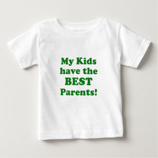 My Kids have the Best Parents Baby T-Shirt