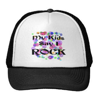 My Kids Say I Rock T-shirts and Gifts Trucker Hat