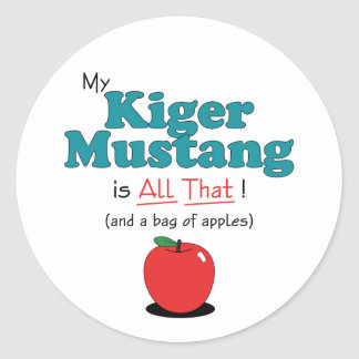 My Kiger Mustang is All That! Funny Horse Round Stickers