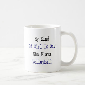 My Kind Of Girl Is One Who Plays Volleyball Coffee Mug