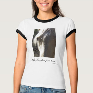 My Kingdom for a horse..., W Shakespeare T-Shirt