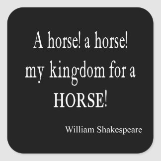 My Kingdom For a Horse William Shakespeare Quote Stickers