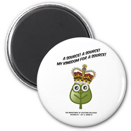 My Kingdom For A Source! 2 Inch Round Magnet