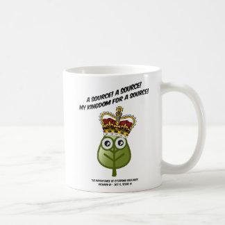 My Kingdom For A Source! Classic White Coffee Mug