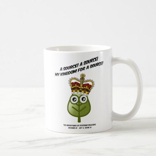My Kingdom For A Source! Coffee Mugs