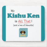 My Kishu Ken is All That! Mouse Pads