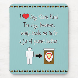 My Kishu Ken Loves Peanut Butter Mouse Pads