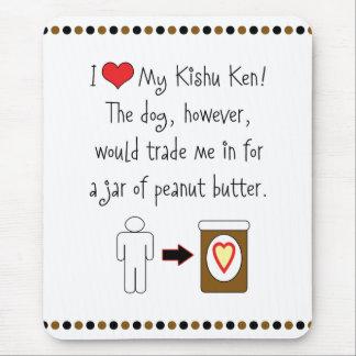 My Kishu Ken Loves Peanut Butter Mousepad