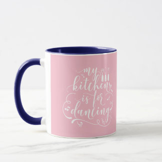 My Kitchen Is For Dancing Pink Blue Navy Mother Mug