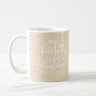 My Kitchen Is For Dancing White Creamy Cottage Coffee Mug