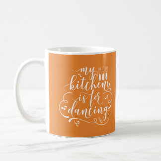My Kitchen Is For Dancing White Orange Chef Gift Coffee Mug