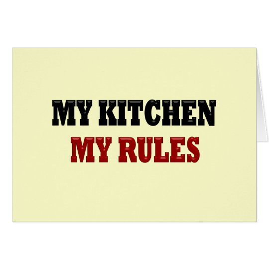 My kitchen My Rules Card