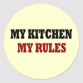 My kitchen My Rules Classic Round Sticker