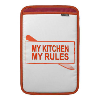 My Kitchen. My Rules. Fun Design for Kitchen Boss MacBook Sleeve
