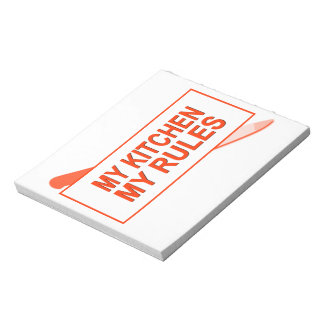 My Kitchen. My Rules. Fun Design for Kitchen Boss Notepad