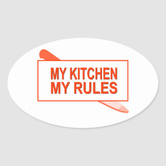 My Kitchen. My Rules. Fun Design for Kitchen Boss Oval Sticker