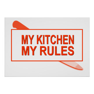 My Kitchen. My Rules. Fun Design for Kitchen Boss Print