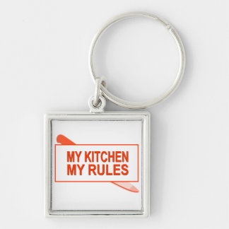 My Kitchen. My Rules. Fun Design for Kitchen Boss Silver-Colored Square Keychain
