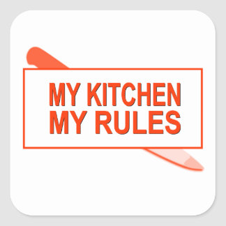 My Kitchen. My Rules. Fun Design for Kitchen Boss Square Sticker