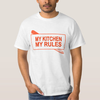 My Kitchen. My Rules. Fun Design for Kitchen Boss T Shirt