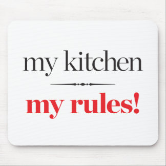 My Kitchen, My Rules Mouse Pad