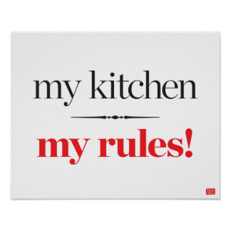 My Kitchen, My Rules Poster