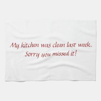 My kitchen was clean last week kitchen towel